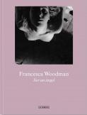 Francesca Woodman. Ser un ángel